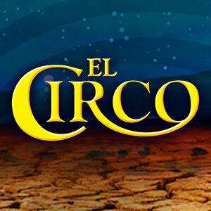 El Circo: El Entretenimiento mas Completo