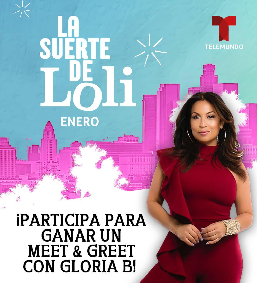 "Win a Meet & Greet with Gloria B Courtesy of ""La Suerte de Loli"""