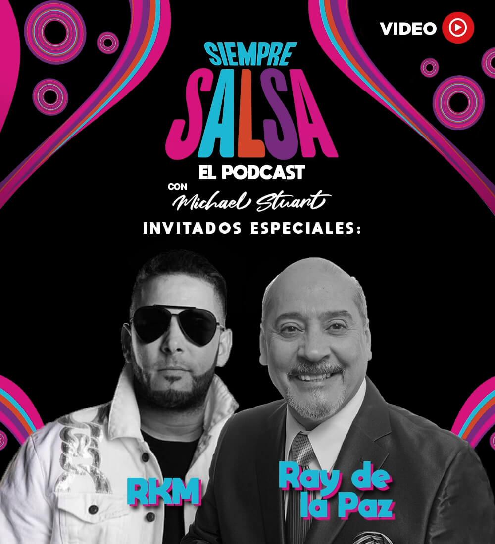 Siempre Salsa con Michael Stuart en un junte incomparable con R.K.M y Rey De La Paz