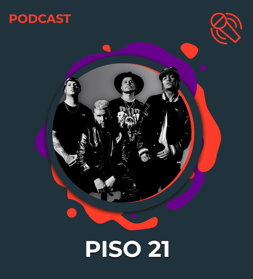 LaMusica Original Podcast Con Invitados: Piso 21