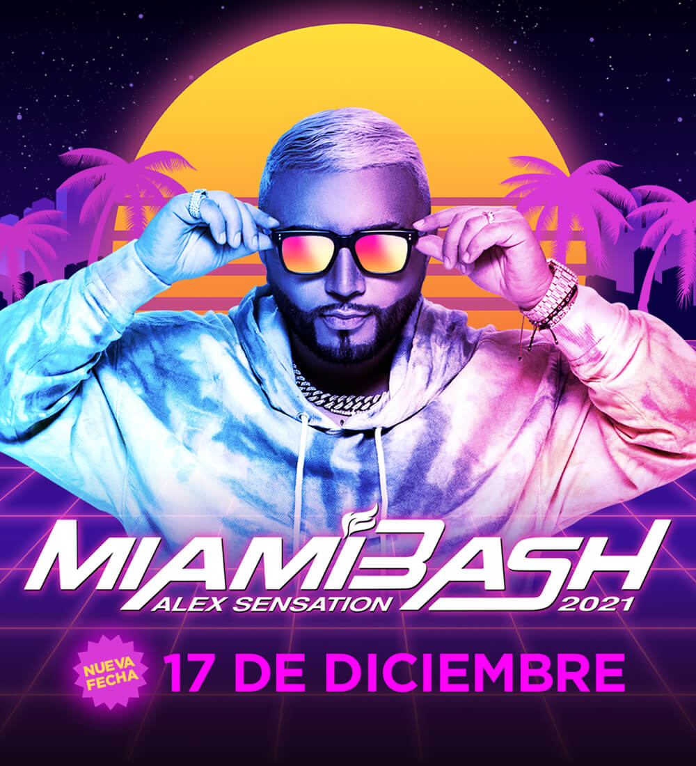 ¡Miami Bash 2021 con Alex Sensation!
