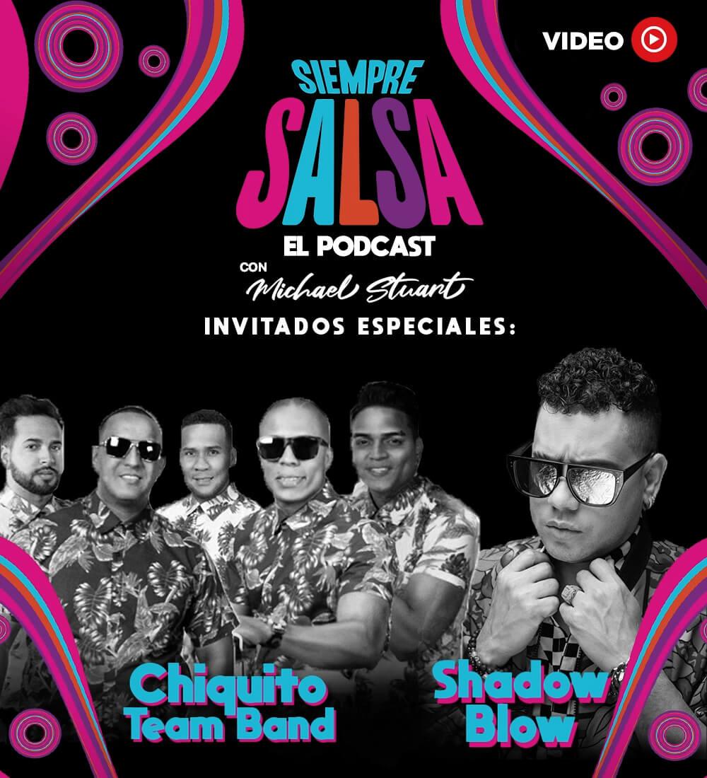 Siempre Salsa Con Michael Stuart: Conversando con Chiquito Team Band Y Shadow Blow