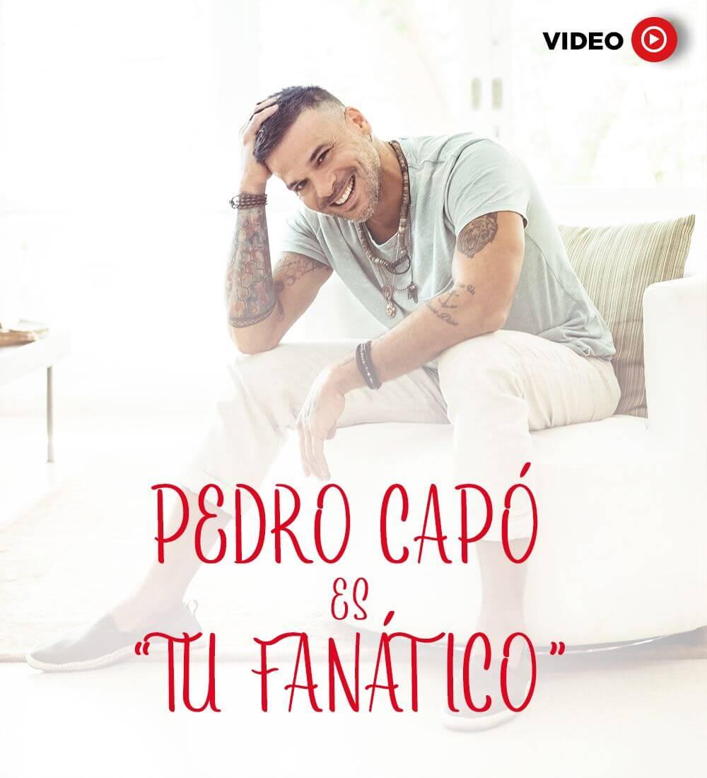 """Pedro Capó es """"Tu Fanático"""""""