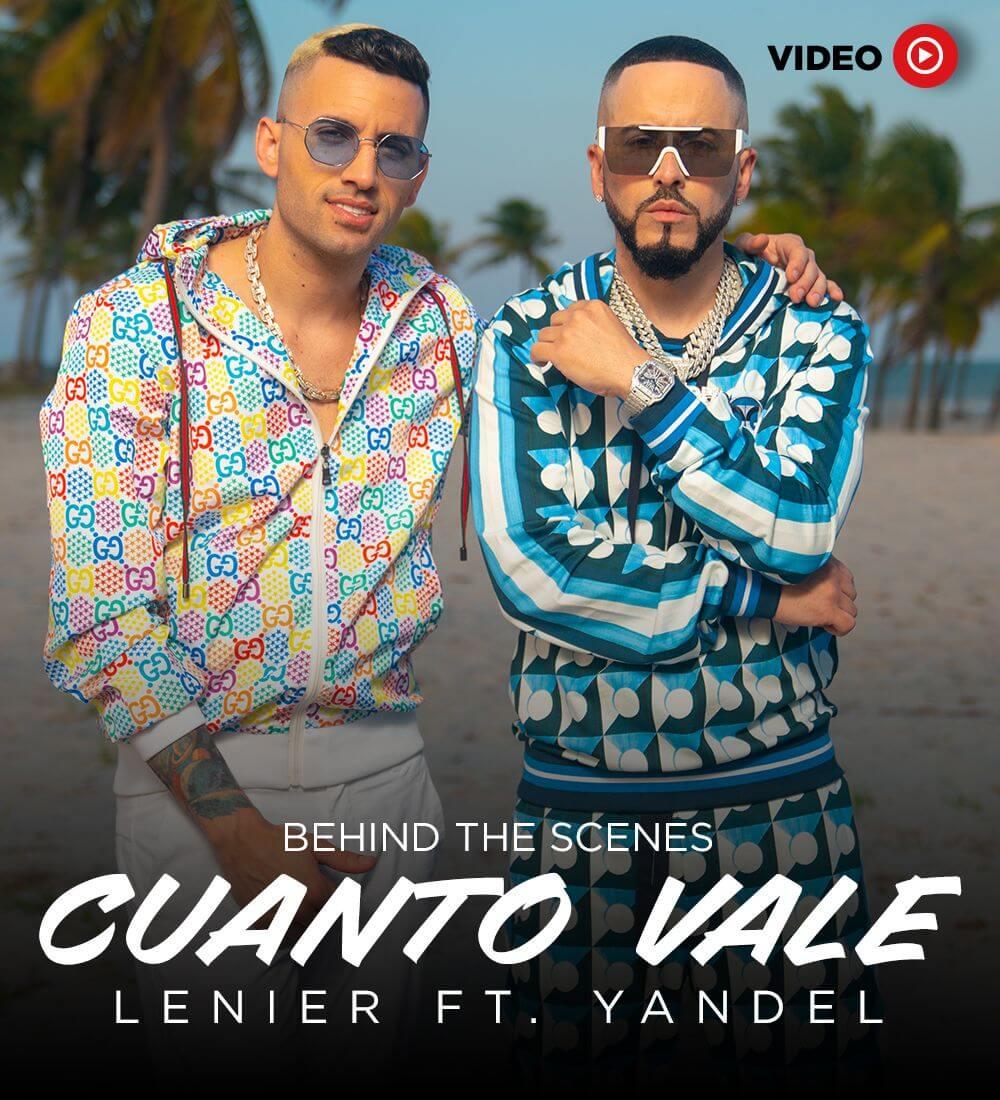 """Detrás De Cámara: Lenier ft. Yandel """"Cuanto Vale"""""""