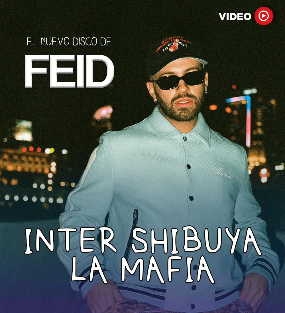 Feid's New Album - Inter Shibuya - La Mafia