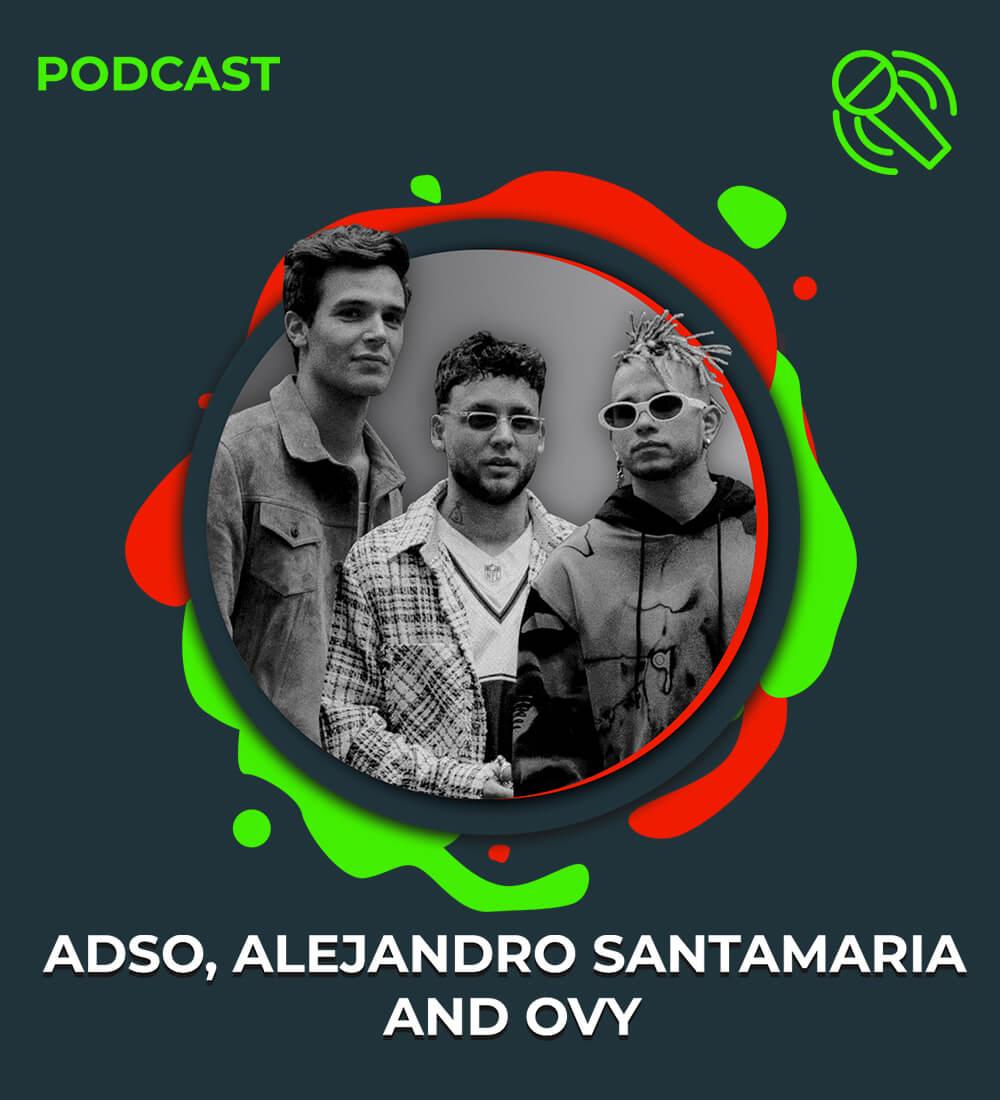 LaMusica Original Podcast Con Invitados: Adso, Alejandro Santamaría & Ovy